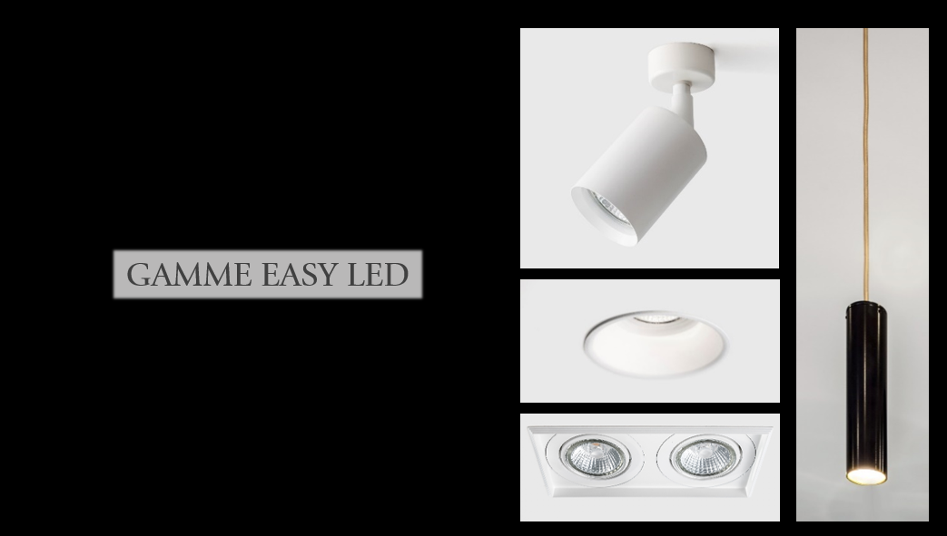 Gamme easy LED